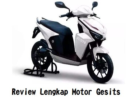 Review Lengkap Motor Gesits